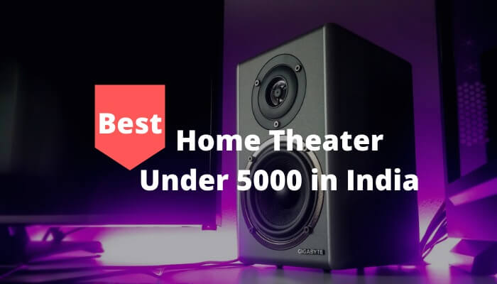 Best Home Theater Under 5000 in India