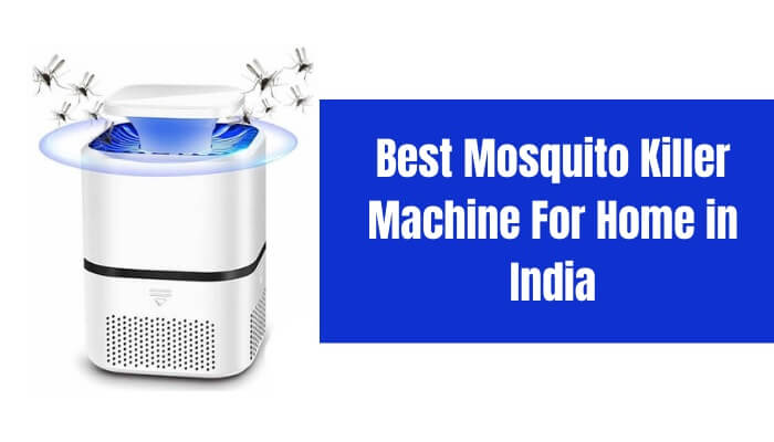 Best-Mosquito-Killer-Machine-For-Home-in-India